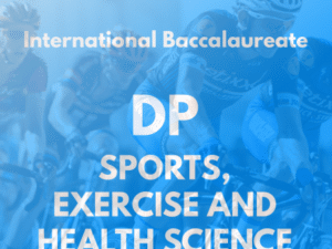 IB DP Sports Exercise and Health Science (SEHS)