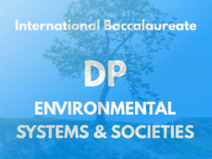 IB DP Environmental Systems and Societies (ESS)